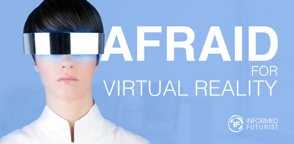 Afraid-for-VR-Facebook-Informed-Futurist